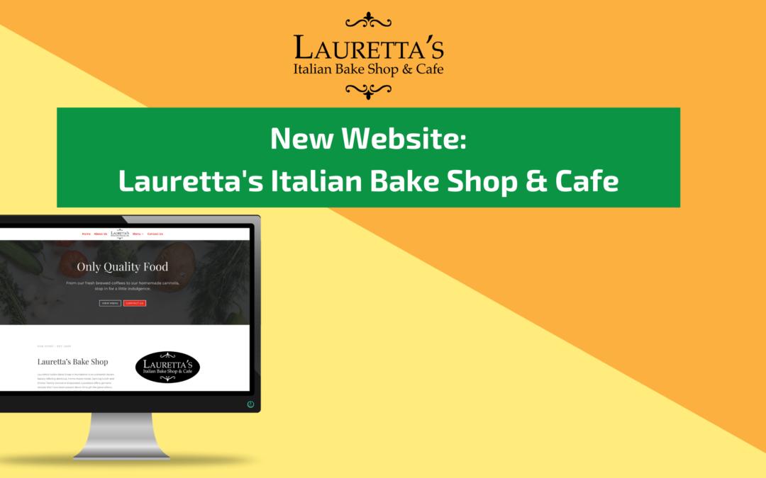 New Website – Lauretta's Italian Bake Shop & Cafe